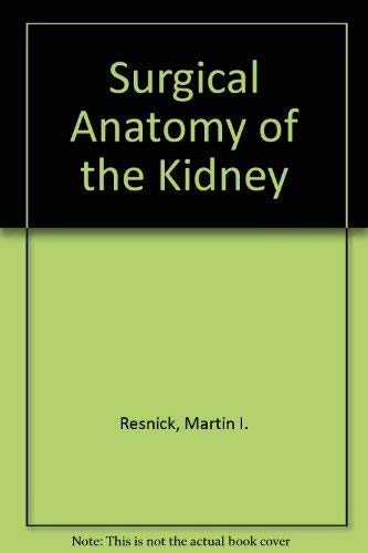 Surgical Anatomy Kidney (0879931787) by Resnick