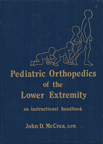 9780879932305: Pediatric Orthopedics of the Lower Extremity: An Instructional Handbook