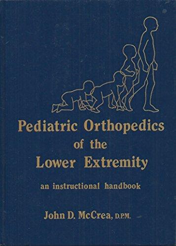 9780879932305: Pediatric Orthopedics of the Lower Extremity: An Instructional Handbook