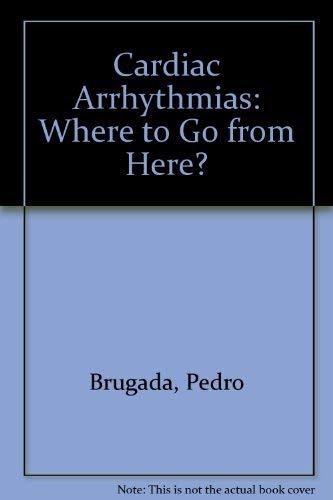 9780879933067: Cardiac Arrhythmias: Where to Go from Here?