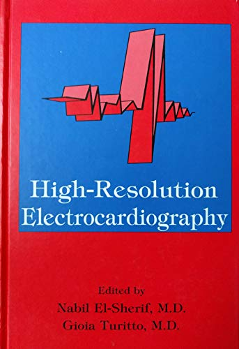 High Resolution Electrocardiography: El-Sherif, Nabil, Turitto,