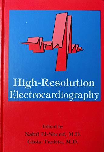 High Resolution Electrocardiography: El-Sherif, Nabil, Turitto,