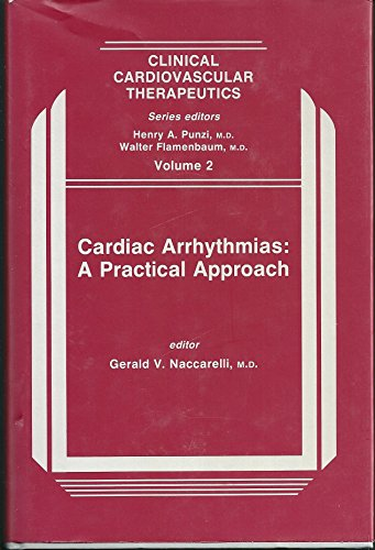 9780879933739: Cardiac Arrhythmias: A Practical Approach (Clinical Cardiovascular Therapeutics Ser .: Vol. 2)
