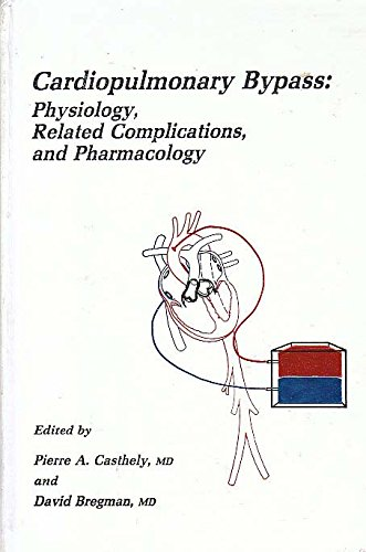 9780879933968: Cardiopulmonary Bypass: Physiology, Related Complications, and Pharmacology