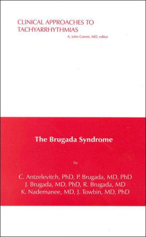 9780879934347: The Brugada Syndrome: From Bench To Bedside (Clinical Approaches to Tachyarrhythmias)