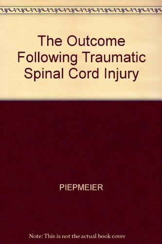 9780879935108: The Outcome Following Traumatic Spinal Cord Injury