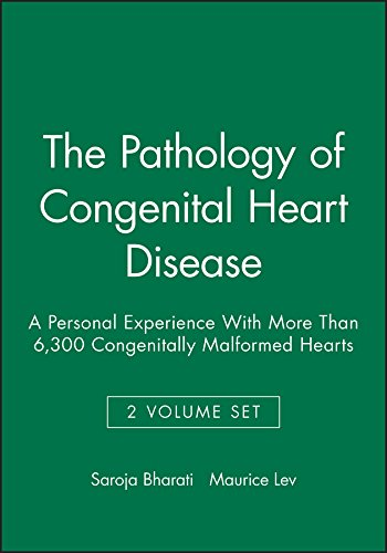 The Pathology of Congenital Heart Disease: A Personal Experience with More Than 6,300 Congenitally ...