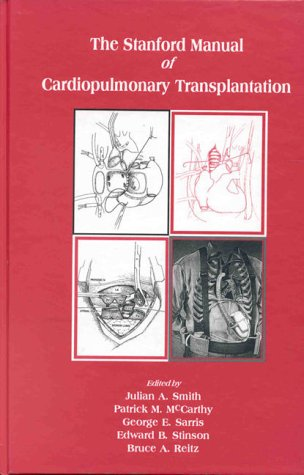9780879936372: The Stanford Manual of Cardiopulmonary Transplantation