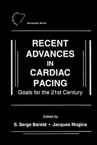 9780879936396: Recent Advances in Cardiac Pacing: Goals for the 21st Century