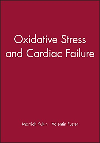 Oxidative Stress and Cardiac Failure: Editor-Marrick Kukin; Editor-Valentin
