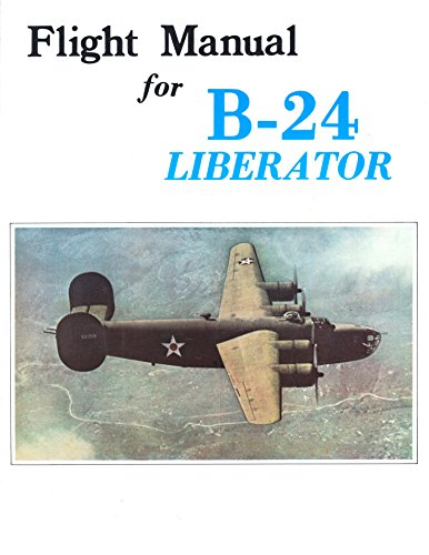 9780879940003: Flight Manual for B-24 Liberator (American Flight Manuals)