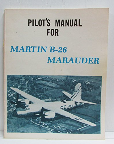 9780879940058: Pilot's Manual for Martin B-26 Marauder (American flight manuals)