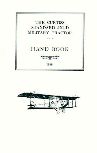 9780879940133: The Curtiss Standard JN4-D Military Tractor Hand Book, 1918
