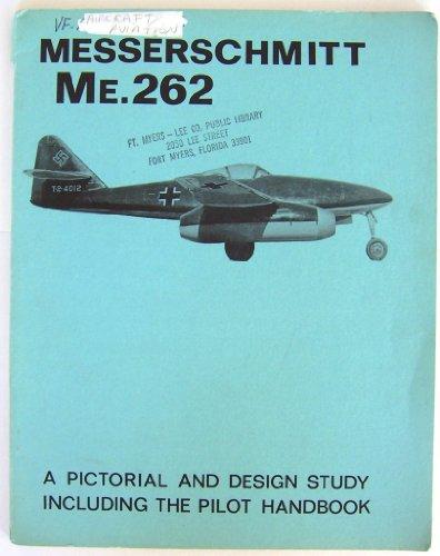 9780879940201: Messerschmitt Me. 262: A Pictorial and Design Study Including the Pilot Handbook (American Flight Manuals)