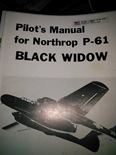 PILOT'S MANUAL for NORTHROP P-61 BLACK WIDOW AIRPLANE *: AVIATION Publications