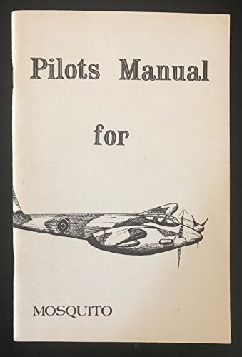 9780879940270: Pilots Manual for Mosquito [Pilot's Flight Operating Instructions for de Havilland Mosquito]