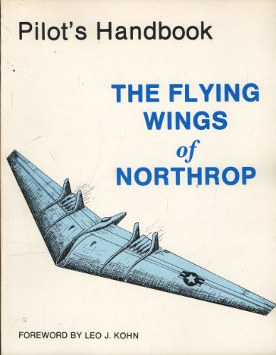9780879940317: Pilot's Handbook the Flying Wings of Northrop for Model YB-49 Airplane (American Flight Manuals)