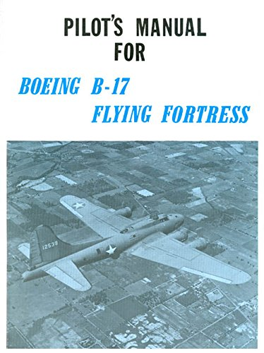 9780879940379: Pilot's Flight Operating Instructions for Army Models B-17F and G British Model Fortress II (American flight manuals)