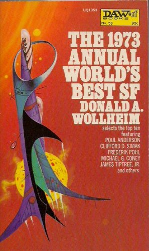 9780879970536: The 1973 Annual World's Best SF