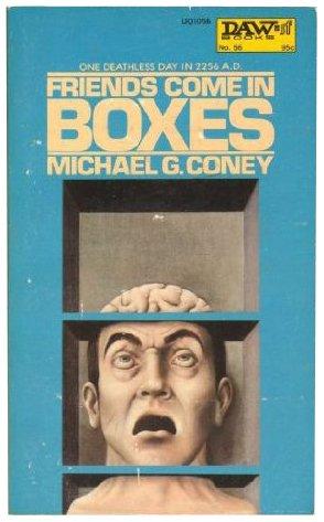 Friends Come in Boxes (Daw UQ1056): Michael G. Coney