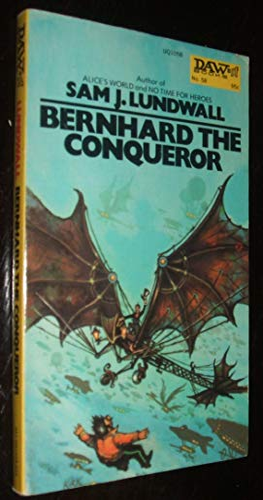 Bernhard the Conqueror (0879970588) by Sam J. Lundwall