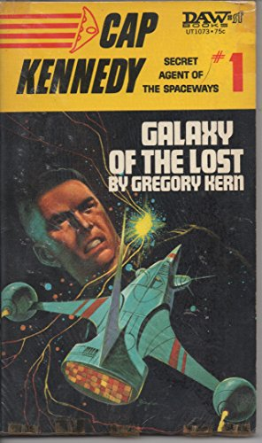 9780879970734: Cap Kennedy #1: Galaxy of the Lost