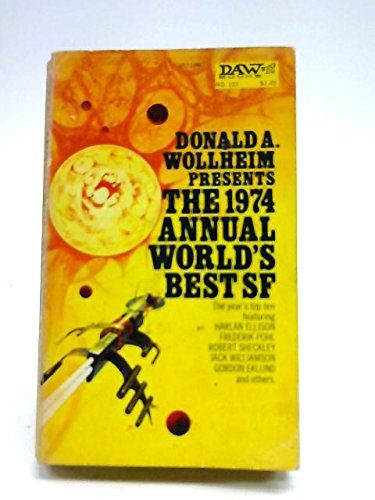 9780879971090: The 1974 Annual World's Best Science Fiction