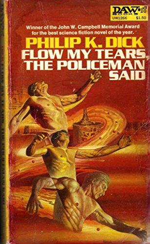 Flow My Tears the Policeman Said: Dick, Philip K.
