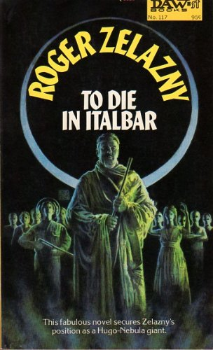 To Die in Italbar: Zelazny, Roger