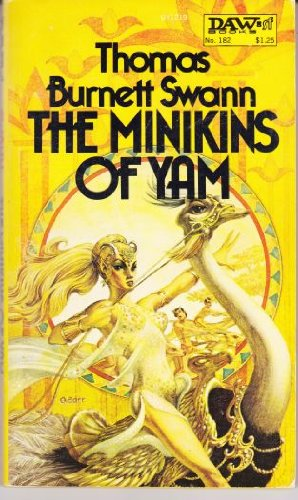 The Minikins of Yam (Daw UY1219) (087997219X) by Thomas Burnett Swann