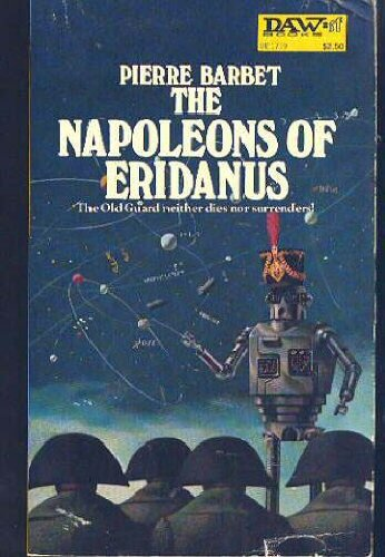 9780879972400: The Napoleons of Eridanus (Daw UY1240)