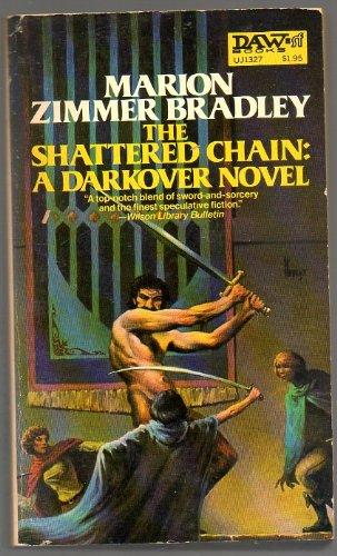 9780879973278: The Shattered Chain (Darkover: Renunciates)