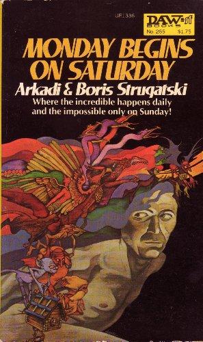 Monday Begins on Saturday: Arkadi Strugatski, Boris Strugatski