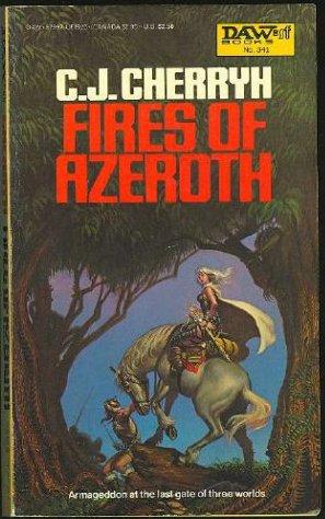 Fires of Azeroth (Morgaine Saga, Book 3) (9780879974664) by Cherryh, C. J.