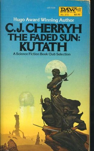 The Faded Sun: Kutath (Alliance-Union Universe) (0879975164) by C. J. Cherryh