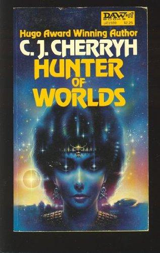 9780879975593: Hunter of Worlds (Alliance-Union Universe) (Daw, No. UE1559)