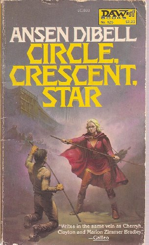 9780879976033: Circle, Crescent, Star (History of the King of Kantmorie, Bk. 2)