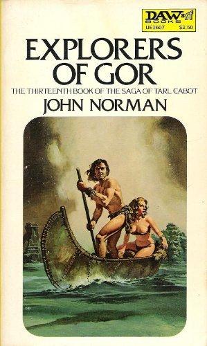 9780879976071: Explorers of Gor: The Thirteenth Book of the Saga of Tarl Cabot (Gor)
