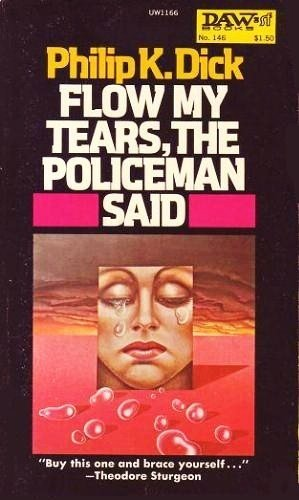 9780879976248: Flow My Tears, the Policeman Said (DAW #418) [Mass Market Paperback] by
