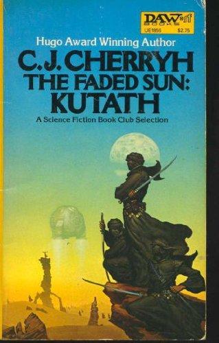The Faded Sun: Kutath (Alliance-Union Universe) (9780879977436) by Cherryh, C. J.