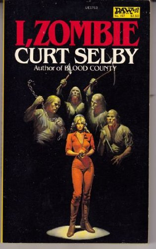 I, Zombie: Curt Selby