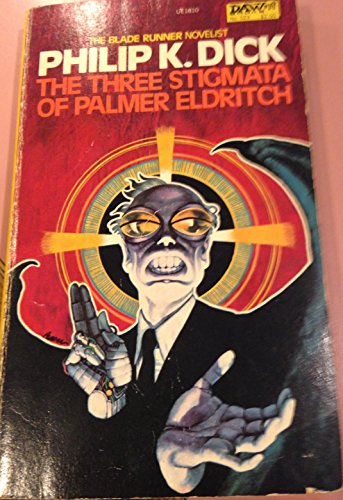 The Three Stigmata of Palmer Eldritch: Dick, Philip K.