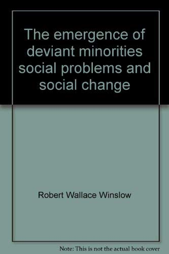 9780879980009: The emergence of deviant minorities, social problems and social change (Social problems series)