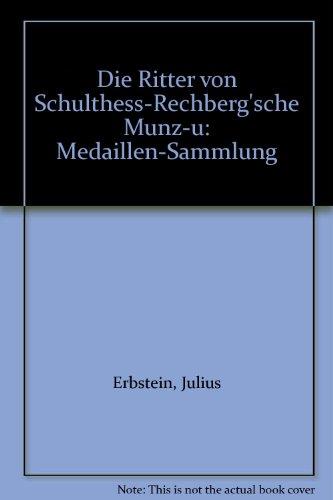 9780880000291: Die Ritter von Schulthess-Rechberg'sche Munz-u: Medaillen-Sammlung