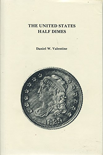 The United States Half Dimes: Daniel Webster Valentine;