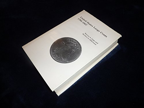 United States Large Cents, 1793-1857: An Anthology (Gleanings from the Numismatist Series)