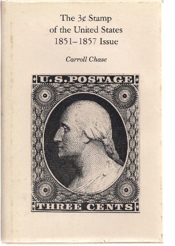 The 3[cents Symbol] Stamp of the United States 1851-1857 Issue: Chase, Carroll