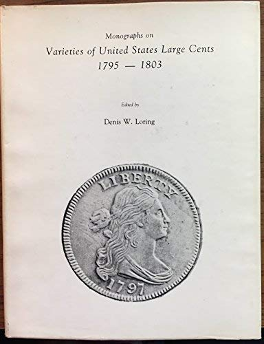 9780880000758: Monographs on Varieties of United States Large Cents 1795-1803