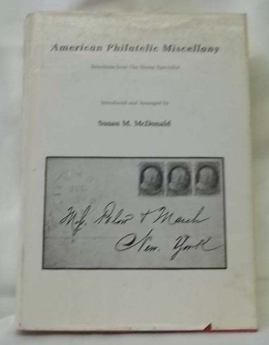 9780880000802: American philatelic miscellany: Selections from the Stamp specialist