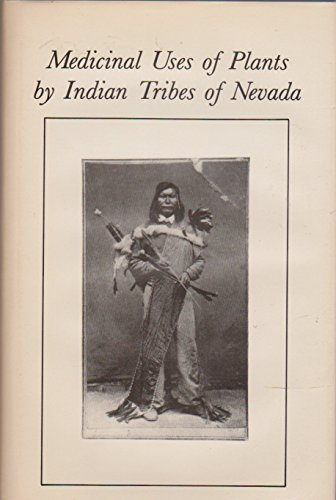 9780880001090: Medicinal Uses of Plants by Indian Tribes of Nevada (Bioactive Plants, V. 1)